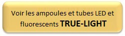 ampoules et tubes True-Light