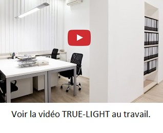 éclairage True-Light au travail